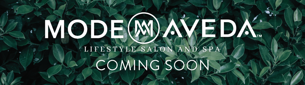 Mode Aveda Salon (Coming Soon)